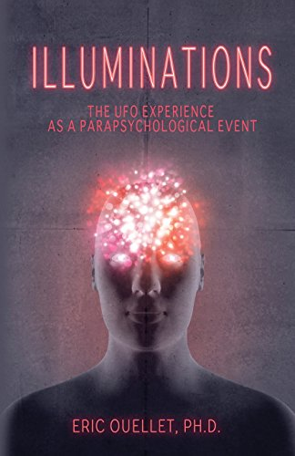 ILLUMINATIONS: The UFO Experience as a Parapsychological Event