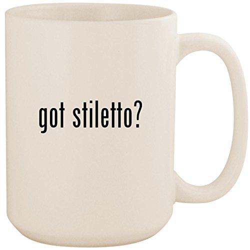 got stiletto? - White 15oz Ceramic Coffee Mug Cup (Strollers Stilettos And)