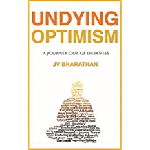 Undying Optimism: A Journey Out of Darkness