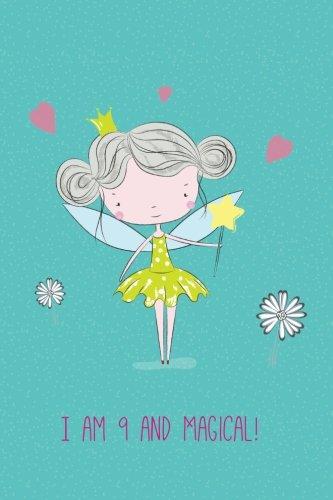 I am 9 and Magical: Cute Girls Journal/Notebook