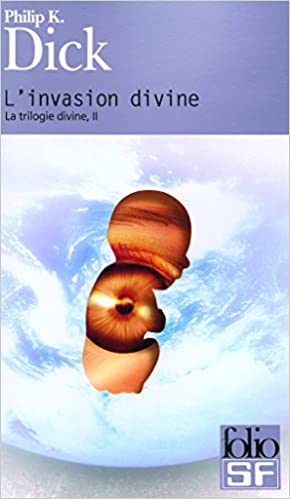 Ebook téléchargement facile La trilogie divine, II:L'invasion divine PDF RTF