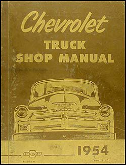 1954 Chevrolet Pickup and Truck Shop Manual Reprint 54 Chevy repair