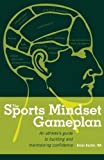 The Sports Mindset Gameplan, Brian Baxter, 061561468X