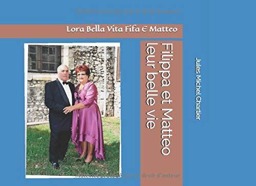 Filippa et Matteo leur belle vie: Lora Bella Vita  Fifa E Matteo (French Edition)