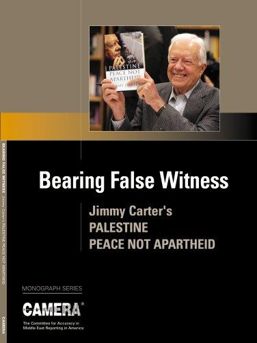 Download Bearing False Witness: Jimmy Carter's Palestine: Peace Not Apartheid (Camera Monograph Series) PDF