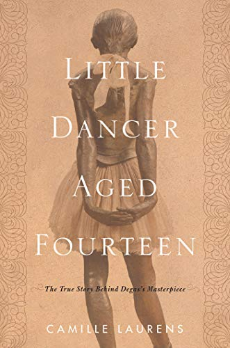 Image of Little Dancer Aged Fourteen: The True Story Behind Degas's Masterpiece