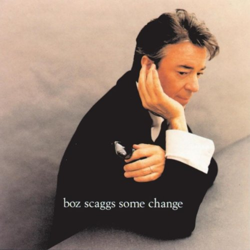 Some Change (Best Of Boz Scaggs)
