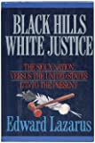 Black Hills, White Justice : The Sioux Nation vs. the United States 1775 to the Present, Lazarus, Edward, 006016557X