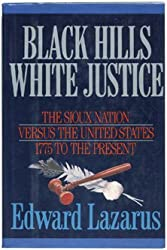 Black Hills/White Justice: The Sioux Nation Versus the United States : 1775 to the Present