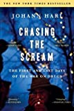 Chasing the Scream : The First and Last Days of the War on Drugs (Paperback)--by Johann Hari [2016 Edition]