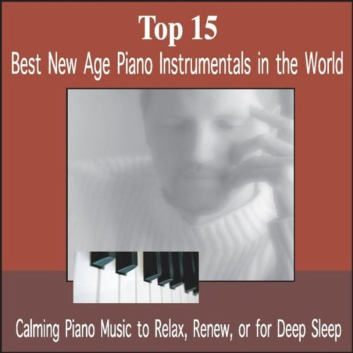 Top 15: Best New Age Piano Instrumentals in the World