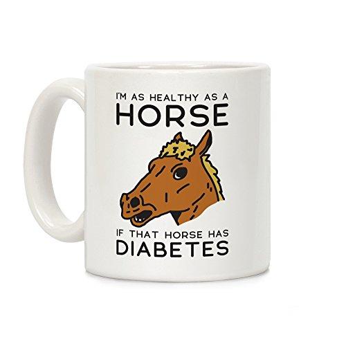 LookHUMAN I'm as Healthy as a Horse White 11 Ounce Ceramic Coffee Mug