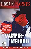 Vampirmelodie: Roman (Sookie Stackhouse 13) (German Edition)