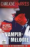 Vampirmelodie: Roman (Sookie Stackhouse 13) (German Edition)