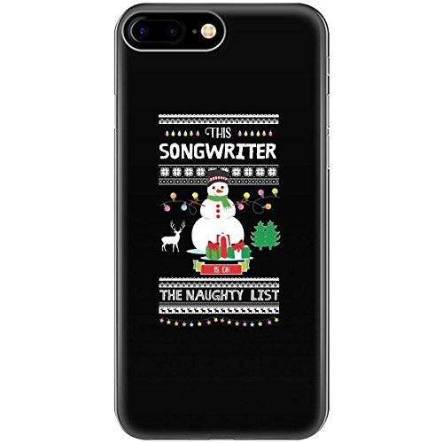 This SONGWRITER is on the Naughty List Snowman Christmas - Phone Case Fits iPhone 8+ Black