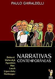 Narrativas Contemporâneas: Debord, Sloterdijk, Agamben, Han, Lasch, Lipovetsky e Heidegger