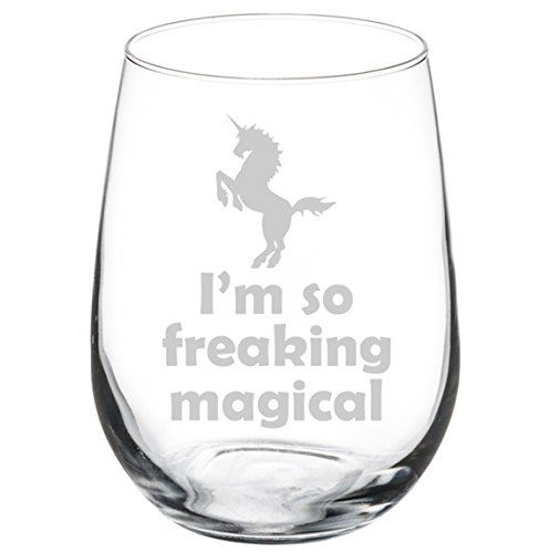 (Wine Glass Goblet I'm So Freaking Magical Unicorn (17 oz Stemless))