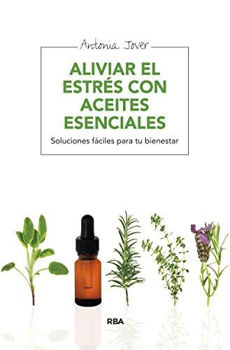 Aliviar el estrés con aceites esenciales (SALUD)