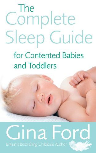 (The Complete Sleep Guide For Contented Babies & Toddlers)