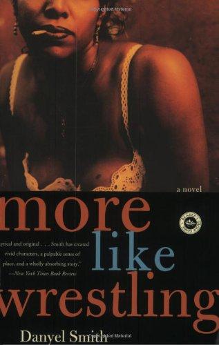 More Like Wrestling: A Novel