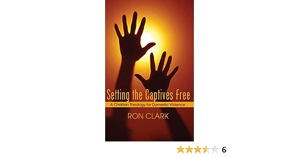 Setting the Captives Free: Amazon.es: Clark, Ron: Libros en ...
