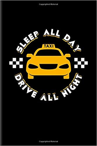 Sleep All Day Drive All Night: Funny Driving Quotes Journal ...