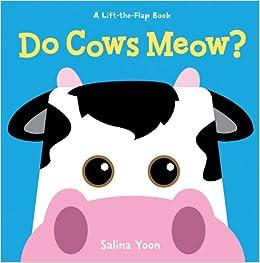 311267d0c Amazon.com  Do Cows Meow  (A Lift-the-Flap Book) (9781402789564)  Salina  Yoon  Books