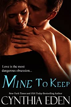 Mine To Keep (Mine- Romantic Suspense Book 2) by [Eden, Cynthia]