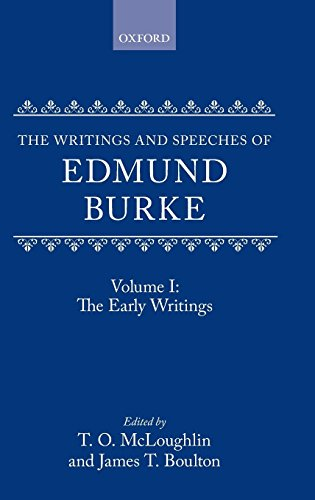The Writings and Speeches of Edmund Burke: Volume 1: The Early Writings