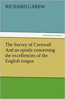 Book The Survey of Cornwall And an epistle concerning the excellencies of the English tongue (TREDITION CLASSICS)