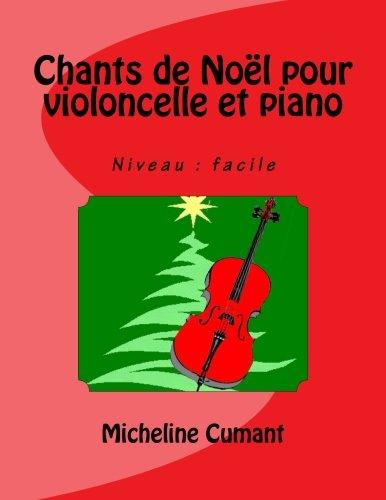 Chants de Noel pour violoncelle et piano Niveau  facile  [Cumant, Micheline] (Tapa Blanda)