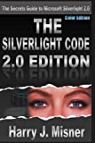 The Silverlight Code 2. 0 Edition - Color Edition, Harry J. Misner, 1440452393