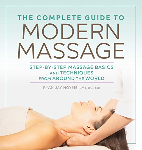 o Modern Massage: Step-by-Step Massage Basics and Techniques from Around the World ()