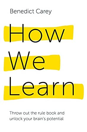 How We Learn by Benedict Carey: Summary, Notes, and ...