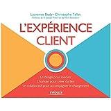 L'expérience client: Le design pour innover - L'humain pour créer du lien - Le collaboratif pour accompagner le changement.