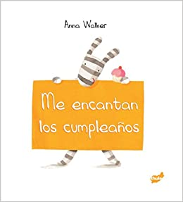Me encantan los cumpleanos (Spanish Edition): Anna Walker: 9788492595662: Amazon.com: Books