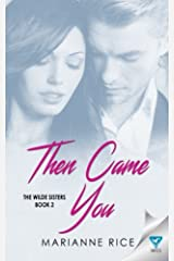 Then Came You (The Wilde Sisters) (Volume 2) Paperback