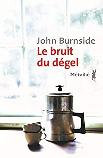 Le bruit du dégel, Burnside, John