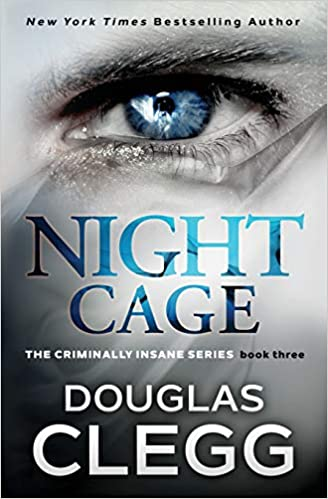 Amazon.com: Night Cage: A page-turning thriller with a killer twist (The Criminally Insane Series) (9781944668259): Douglas Clegg: Books