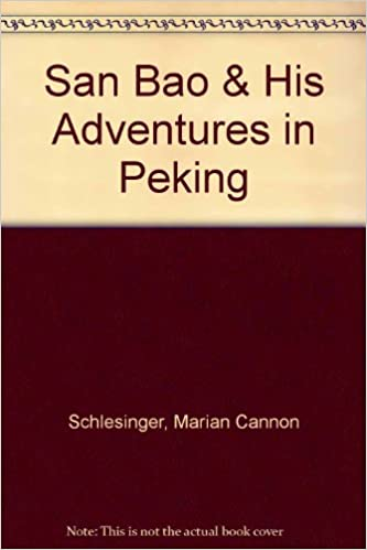 San Bao And His Adventures In Peking: Marian Cannon Schlesinger