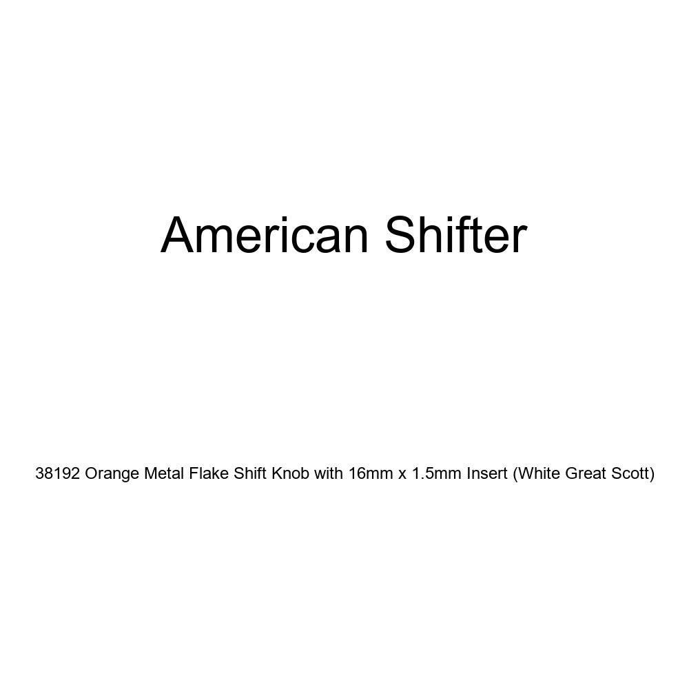 White Great Scott American Shifter 38192 Orange Metal Flake Shift Knob with 16mm x 1.5mm Insert