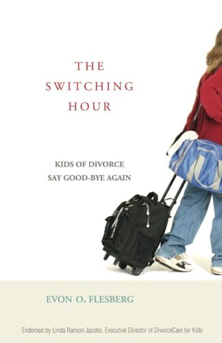 The Switching Hour: Kids of Divorce Say Good-bye Again (Separation Of Church And State For Kids)