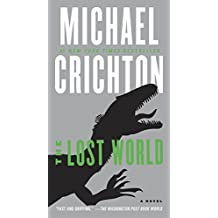 The Lost World: A Novel (Jurassic Park Book 2)