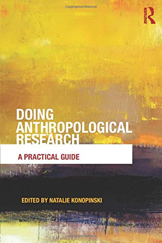 Doing Anthropological Research: A Practical Guide