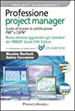 Professione project manager. Guida all'esame di certificazione PMP E CAPM
