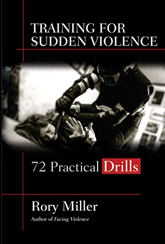 Training for Sudden Violence: 72 Practical Drills by [Miller, Rory]