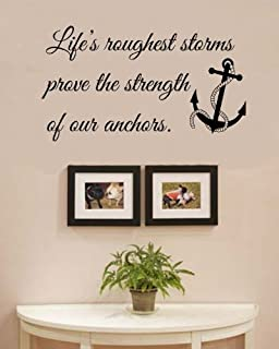 lifeu0027s roughest storms prove the strength of our anchors vinyl wall decals quotes sayings words art