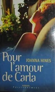 Pour l'Amour de Carla par Joanna Hines