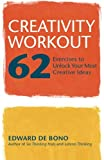 img - for Creativity Workout: 62 Exercises to Unlock Your Most Creative Ideas book / textbook / text book