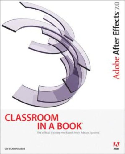 Adobe After Effects 7.0 Classroom in a Book -